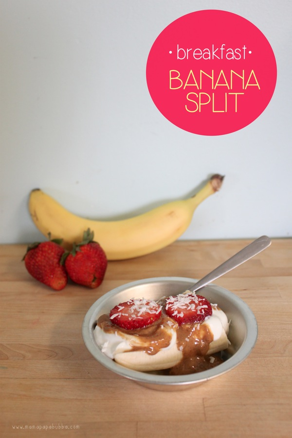 Healthy Breakfast Banana Split | Mama Papa Bubba