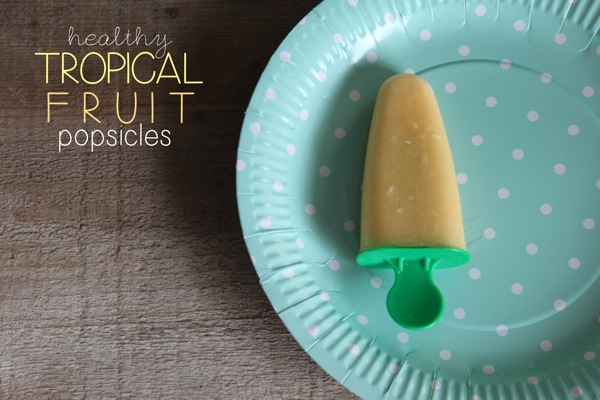 Healthy Tropical Fruit Popsicles | Mama Papa Bubba