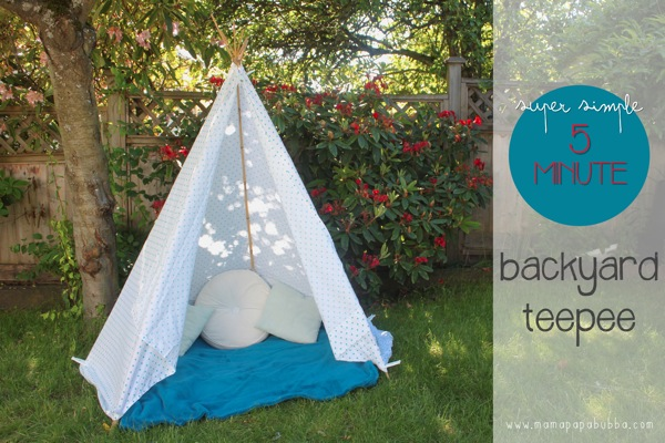 Super Simple 5 Minute Backyard Teepee | Mama Papa Bubba