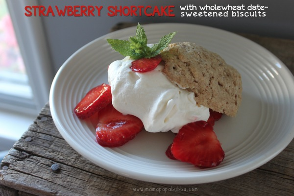 Strawberry Shortcake with Wholewheat Date sweetened biscuits | Mama Papa Bubba